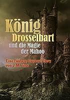 Koenig Drosselbart und die Magie der Mahoo: Eine Fantasy Gaylove Story