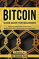 Bitcoin: Guide Book for Beginners