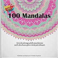 Livre de coloriage adulte pour femmes 100 Mandalas - 100% des choses qu'on n tente pas échouent.