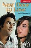 Next Door to Love Level 1 (Cambridge English Readers)