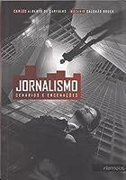 Jornalismo. Cenários e Encenações