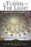 The Tunnel and the Light: Essential Insights on Living and Dying 画像