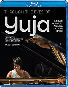 ドキュメンタリー : ユジャ・ワン~Through the eyes of Yuja (Yuja Wang | Camerata Salzburg | Lionel Bringuier / Ravel Piano Concerto | Gershwin Phapsody in Blue) [Blu-ray] [輸入盤] [日本語帯・解説付]