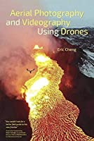 Aerial Photography and Videography Using Drones