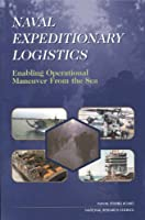 Naval Expeditionary Logistics: Enabling Operational Maneuver from the Sea (Compass Series)