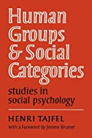 Human Groups and Social Categories: Studies in Social Psychology by Henri Tajfel(1981-05-29)