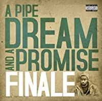Pipe Dream & A Promise