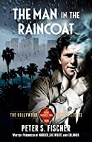 The Man In The Raincoat (The Hollywood Murder Mysteries)