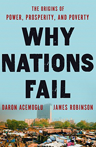 Why Nations Fail: The Origins of Power, Prosperity, and Povertyの詳細を見る