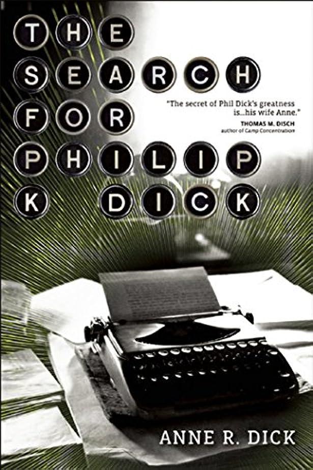 旋律的力強い怖いThe Search for Philip K. Dick (English Edition)