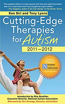 Cutting-Edge Therapies for Autism 2010-2011 by [Siri, Ken, Lyons, Tony]