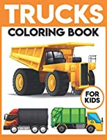 """Trucks Coloring Book For Kids: A Super Amazing Trucks Coloring Activity Book for Kids Ages 6-14.Relaxation And Meditation Designs,Book Size 8.5""""x 11"""".Great Gift for Boys & Girls."""