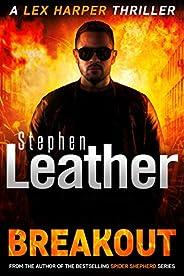 Breakout: A Heart-Pounding Lex Harper Thriller