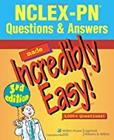 NCLEX-PN® Questions & Answers Made Incredibly Easy! (Incredibly Easy! Series)