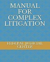 MANUAL FOR COMPLEX LITIGATION
