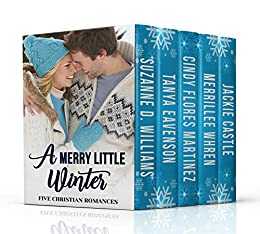 A Merry Little Winter by [Castle, Jackie, Williams, Suzanne D., Whren, Merrillee, Eavenson, Tanya, Martinez, Cindy Flores]