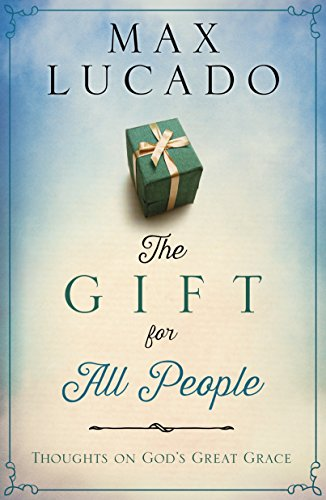 Download The Gift for All People: Thoughts on God's Great Grace 159052439X
