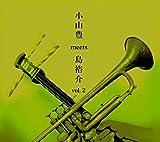 小山豊 meets 島裕介 ~和ジャズ~ vol.2