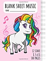 Blank Sheet Music: Kids Unicorn Music Sheet Notebook for Girls | Music Manuscript | 12 Stave | Large 8.5 x 11 Inches | 100 Pages | Composition Notebook