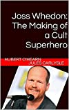 Joss Whedon: The Making of a Cult Superhero (English Edition)