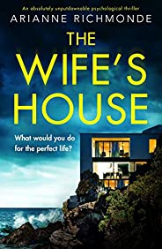 The Wife's House: An absolutely unputdownable psychological thri