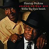 """Joined At The Hip: Pinetop Perkins & Willie """"Big Eyes"""" Smith"""