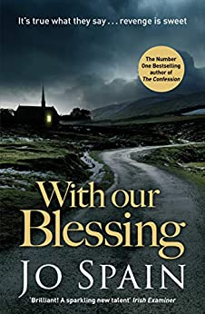 With Our Blessing: A chilling serial killer thriller from the critically acclaimed author (An Inspector Tom Reynolds Mystery Book 1) by [Spain, Jo]