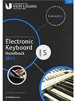 London College Of Music: Electronic Keyboard Handbook 2013 - Grade 5. For キーボード
