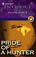 Pride Of A Hunter (Harlequin Intrigue Series)