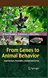 From genes to animal behavior―social structures,persona (Primatology monographs)