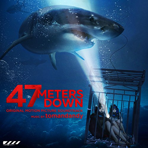47 Meters Down (Original Motion Picture Soundtrack)