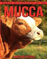 Mucca: Libro Sui Mucca Per Bambini Con Foto Stupende & Storie Divertenti (Serie Ricordati Di Me)