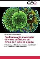 Epidemiologia Molecular de Virus Entericos En Ninos Con Diarrea Aguda