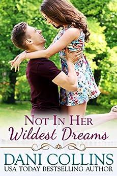 Not In Her Wildest Dreams (Secret Dreams Book 1) by [Collins, Dani]