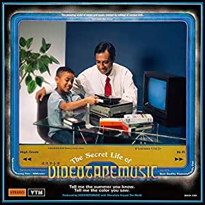 The Secret Life of VIDEOTAPEMUSIC