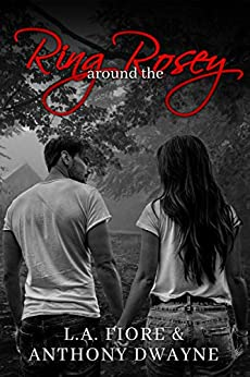 Ring around the Rosey by [Fiore, L.A., Dwayne, Anthony]