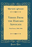 Verses from the Harvard Advocate: Third Series, 1886-1906 (Classic Reprint)