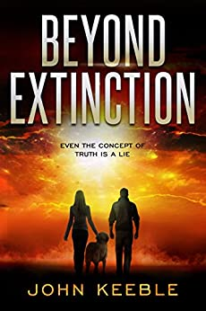 BEYOND EXTINCTION: Even the concept of truth is a lie by [Keeble, John]