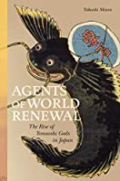 Agents of World Renewal: The Rise of Yonaoshi Gods in Japan
