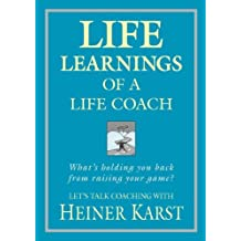 Life Learnings of a Life Coach by Heiner Karst (2012-10-01)