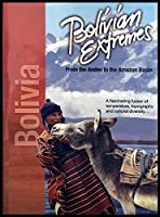Bolivian Extremes: From the Andes to the Amazon Basin