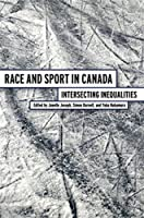 Race and Sport in Canada: Intersecting Inequalities