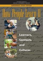 How People Learn II: Learners, Contexts, and Cultures