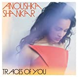 Traces Of You by Anoushka Shankar (2013-05-03)