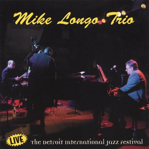Mike Longo Trio Live At the Detroit Jazz Festival