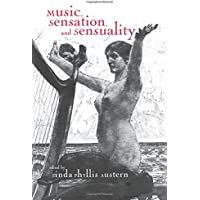 Music, Sensation, and Sensuality (Critical and Cultural Musicology)