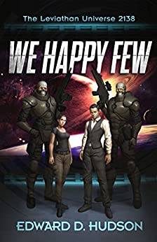 We Happy Few: The Leviathan Universe 2138 by [Hudson, Edward D.]