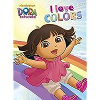 I Love Colors (Dora the Explorer) (Dora the Explorer Board Books)
