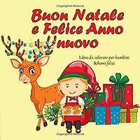 Buon Natale e Felice Anno nuovo - Libro da colorare per bambini - Schemi felici (Il miglior regalo di Natale)