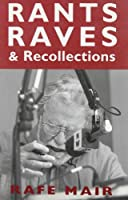 Rants, Raves and Recollections